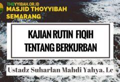 Kajian Fiqih Kurban: Tentang Berkurban – Ustadz Suharlan Mahdi Yahya, Lc