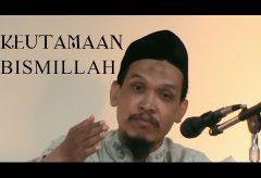 Kajian Tafsir Al-Qu'ran: Keutamaan Bismillah – Ustadz Nursidin Hamdi