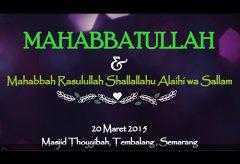 Tabligh Akbar : MAHABBATULLAH – Syaikh Al Amri Faisal Abdullah dan Syaikh Al Thiyabi Bandar Saqr