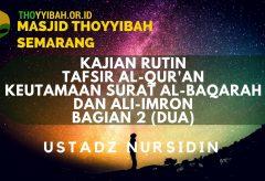 Kajian Tafsir Al-Quran Keutamaan Surat Al-Baqarah dan Ali-Imron (bagian 2) – Ustadz Nursidin Hamdi