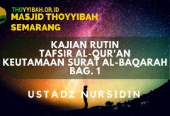 Kajian Tafsir Al-Quran Keutamaan Surat Al-Baqarah (bagian 1) – Ustadz Nursidin Hamdi