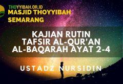 Kajian Tafsir Al Quran surat Al Baqarah ayat 2 – 4 – Ustadz Nursidin Hamdi