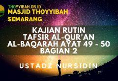 Kajian Tafsir Al Quran surat Al Baqarah ayat 49 – 50 bag 2 Ustadz Nursidin