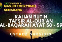 Kajian Tafsir Al Quran surat Al Baqarah ayat 58 – 59 – Ustadz Nursidin
