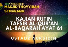 Kajian Tafsir Al Quran surat Al Baqarah ayat 61 – Ustadz Nursidin Hamdi