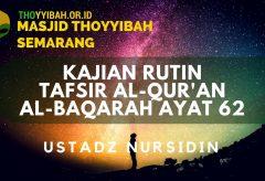 Kajian Tafsir Al Quran surat Al Baqarah ayat 62 – Ustadz Nursidin Hamdi