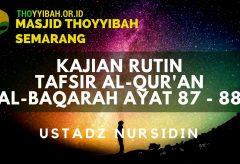 Kajian Tafsir Al Quran surat Al Baqarah ayat 87 – 88 – Ustadz Nursidin Hamdi