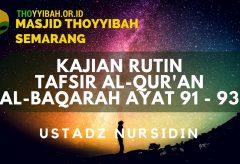 Kajian Tafsir Al Quran surat Al Baqarah ayat 91 – 93 – Ustadz Nursidin Hamdi