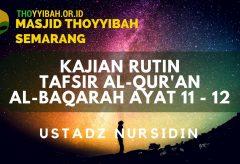Kajian Tafsir Al Quran surat Al Baqarah ayat 11 – 12 – Ustadz Nursidin Hamdi