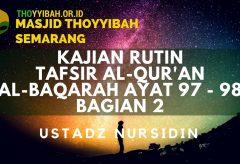 Kajian Tafsir Al Quran surat Al Baqarah ayat 97 – 98 bagian 2 – Ustadz Nursidin Hamdi