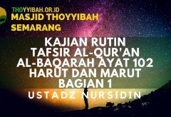 Kajian Tafsir Al Quran surat Al Baqarah ayat 102 Bagian 1 – Ustadz Nursidin Hamdi