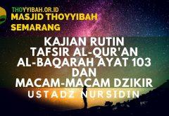 Kajian Tafsir Al Quran surat Al Baqarah ayat 103 – Ustadz Nursidin Hamdi