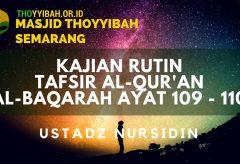 Kajian Tafsir Al Quran surat Al Baqarah ayat 109 – 110 – Ustadz Nursidin Hamdi