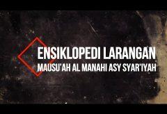 An-Nikah Masalah Pernikahan – Ensiklopedi Larangan dalam Islam (Ustadz Mahful Safaruddin, Lc)