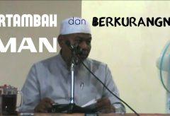 Kajian Islam: Sebab Bertambah dan Berkurangnya Iman – Ustadz Muhammad Wujud