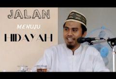 Kajian Islam: Jalan Menuju Hidayah – Ustadz Endang Sutedi, Lc