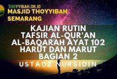Kajian Tafsir Al Quran surat Al Baqarah ayat 102 bagian 2 – Ustadz Nursidin Hamdi